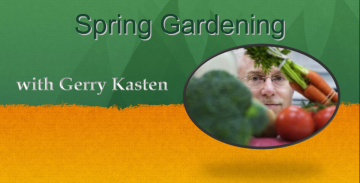 Spring Gardening with Gerry Kasten