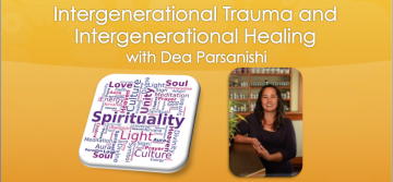 Intergenerational Trauma and Intergenerational Healing – with Dea Parsanishi