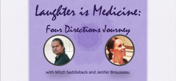 Laughter is Medicine – Four Directions Journey