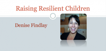 Raising Resilient Children – with Denise Findlay