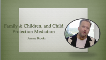 Family & Children, and Child Protection Mediation – with Jereme Brooks