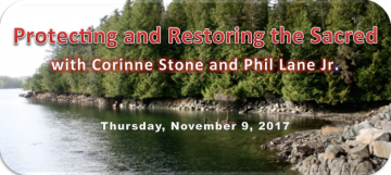Protecting and Restoring the Sacred – with Chief Phil Lane Jr. and Corinne Stone
