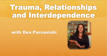 Trauma, Relationships and Interdependence – with Dea Parsanishi
