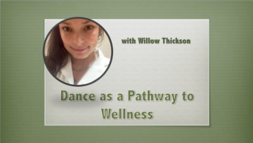 Dance as a Pathway to Wellness – with Willow Thickson