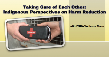 Taking Care of Each Other: Indigenous Perspectives on Harm Reduction