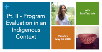 Part Two: Program Evaluation in Indigenous Contexts