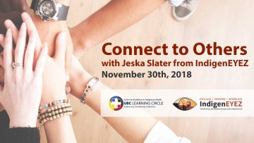 November 30th, 2018 – Connect to Others with Jeska Slater from IndigenEYEZ