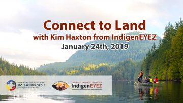 January 24th, 2019 – Connect to Land with Kim Haxton from IndigenEYEZ