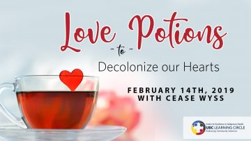 February 14th, 2019 – Love Potions to Decolonize our Hearts with Cease Wyss