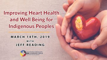 March 14, 2019 – Improving Heart Health and Well Being for Indigenous Peoples with Jeff Reading