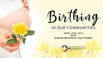 April 18th, 2019 – Birthing in our Communities with Evelyn George, Sage Thomas & Marion Erickson