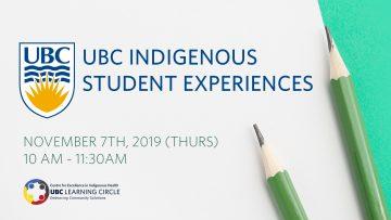 November 7th, 2019 – UBC Indigenous Student Experiences