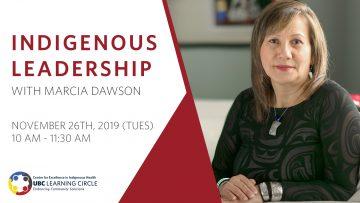 November 26th, 2019 – Indigenous Leadership with Marcia Dawson