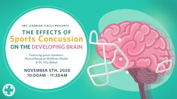 November 5th, 2020 – The Effects of Sports Concussion on the Developing Brain with Matthias Muller and Dr. Virji-Babul