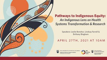 April 27th, 2020 – Pathways to Indigenous Equity: An Indigenous Lens on Health Systems Transformation & Research
